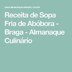 Receita de Sopa Fria de Abóbora - Braga - Almanaque Culinário Chocolate, Rum, My Recipes, Bacon, Appetizers, Food, Bananas, Mousse, Raisin Bread