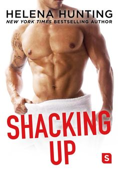 Shacking Up by Helena Hunting – out May 30, 2017 (click to purchase)