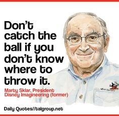 Career Lesson: Don't catch the ball if you don't know where to throw it #Quote #Disney #DisneyWorld #Leadership