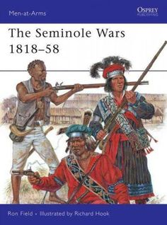 The Seminole Wars 1818-58 (Men at Arms Series)