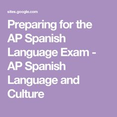 Preparing for the AP Spanish Language Exam - AP Spanish Language and Culture #spanishlessontips