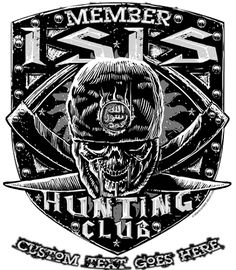 ISIS Hunting Club Member Shirt - Join the Club!