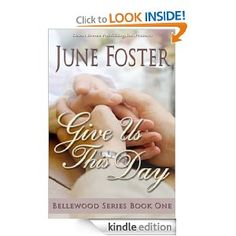 Give Us This Day, by June foster. My illustrious critique partner.