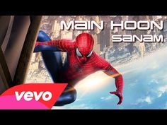 Download Main Hoon Sanam Song from The Amazing Spider Man 2 Movie by Sanam Puri