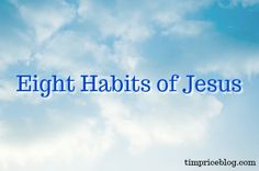 Eight Habits of Jesus | Tim Price, Harvest