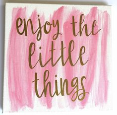 Canvas 12x12 Enjoy the little things/ hand painted/ big