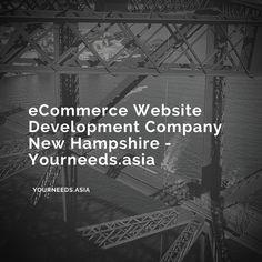 eCommerce Website Development Company New Hampshire - Yourneeds.asia