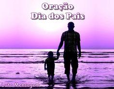 Oração: Dia dos Pais http://lutomensagem.blogspot.com.br/2015/08/oracao-dia-dos-pais.html Dedicamos esta postagem para homenagear os Papais, através da Oração para o Dia dos Pais!