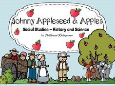 Johnny Appleseed and Apples - History and Science. Includes ELA worksheets, math, science, geography, posters, graphic organizers and craftivities!