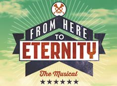 From Here to Eternity, Tim Rice's musical at the Shaftesbury Theatre.