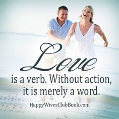 Love is a verb. Without action it's merely a word. #Love