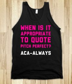 When To Quote Pitch Perfect - Text First - Skreened T-shirts, Organic Shirts, Hoodies, Kids Tees, Baby One-Pieces and Tote Bags Custom T-Shirts, Organic Shirts, Hoodies, Novelty Gifts, Kids Apparel, Baby One-Pieces | Skreened - Ethical Custom Apparel