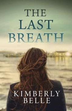 The Last Breath | Kimberly Belle |