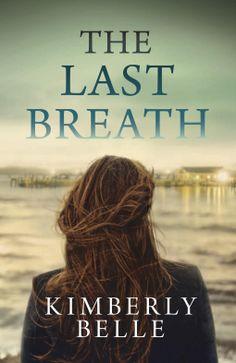 The Last Breath   Kimberly Belle  