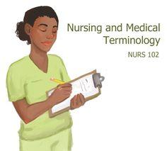 NURS 102: Nursing and Medical Terminology