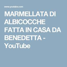 MARMELLATA DI ALBICOCCHE FATTA IN CASA DA BENEDETTA - YouTube