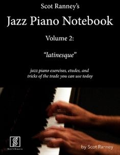Scot Ranney's Jazz Piano Notebook, Volume 2 - jazz piano tricks of the trade you can use today