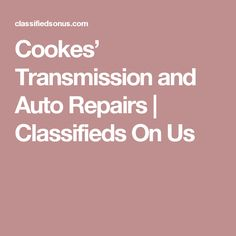 Cookes' Transmission and Auto Repairs | Classifieds On Us