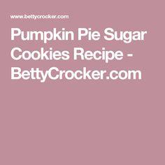 Pumpkin Pie Sugar Cookies Recipe - BettyCrocker.com