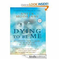 Anita Moorjani's body healed within days after discovering the true cause of her terminal cancer during a near death experience. Dying To Be Me: My Journey from Cancer, to Near Death, to True Healing by Anita Moorjani This Is A Book, The Book, Anita Moorjani, Thing 1, After Life, Great Books, Amazing Books, So Little Time, Memoirs
