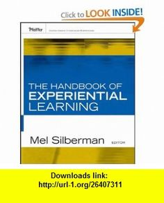 The Handbook of Experiential Learning (Essential Knowledge Resource) (9780787982584) Melvin L. Silberman , ISBN-10: 078798258X  , ISBN-13: 978-0787982584 ,  , tutorials , pdf , ebook , torrent , downloads , rapidshare , filesonic , hotfile , megaupload , fileserve