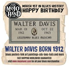 Today in Blues History.... Walter Davis is born - March 1st, 1912 www.mojohand.com Like my page to keep up on what happens each day in Blues History! https://www.facebook.com/todayinblueshistory