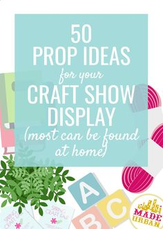 50 Prop Ideas for your Craft Show Display - Made Urban 50 Prop Ideas for your Craft Show DIsplay Craft Show Displays, Craft Show Booths, Vendor Displays, Craft Show Ideas, Display Ideas, Booth Ideas, Vendor Booth, Retail Displays, Merchandising Displays