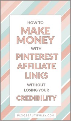Wondering how you can make money with Pinterest affiliate links? Click through for your 9-step non-sleazy guide to affiliate pins. BlogBeautifully.com