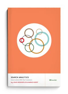 Search Analytics for Your Site | Conversations with your customers. One in a series of books about user experience for Rosenfeld Media. (Originally found on http://theheadsofstate.com/)