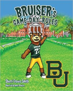 Bruiser's Game Day Rules // Come along with Bruiser as he takes you through a game day filled with fun! Along the way, Bruiser teaches manners and good sportsmanship in the traditional Baylor University way!