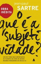 Baixar Livro O Que E A Subjetividade? - Jean paul Sartre em PDF, ePub e Mobi ou ler online