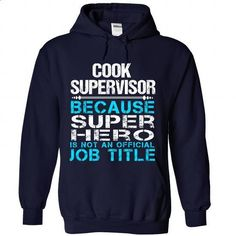 Cook Supervisor - #embellished sweatshirt #sweatshirt quotes. I WANT THIS => https://www.sunfrog.com/Funny/Cook-Supervisor-9653-NavyBlue-Hoodie.html?68278