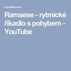 Ramsese - rytmické říkadlo s pohybem - YouTube Youtube, Youtubers, Youtube Movies