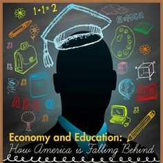 Economy and Education:  How America is Falling Behind