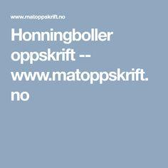 Honningboller oppskrift -- www.matoppskrift.no