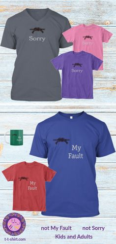 570da5203 Funny T Shirts. Not my fault, not sorry, boys t shirts, girls