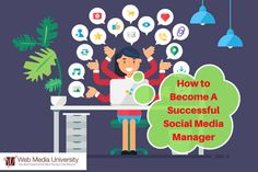 How to Become a Successful Social Media Manager - Web Media University Social Media Training, Social Media Tips, Social Media Marketing, Digital Marketing, Successful Online Businesses, How To Attract Customers, Marketing Program, Secret To Success, Community Manager