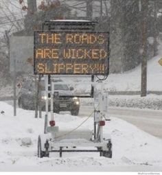 Wicked Slippery! Slow down and drive safe!