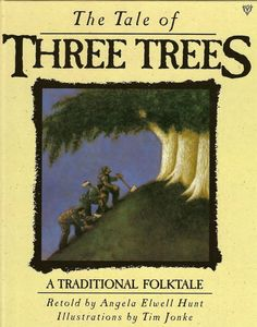 The Tale of the Three Trees - Great story for Christmas or Easter