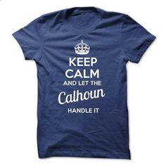 Calhoun KEEP CALM Team - #black shirts #street clothing. GET YOURS => https://www.sunfrog.com/Valentines/Calhoun-KEEP-CALM-Team.html?id=60505