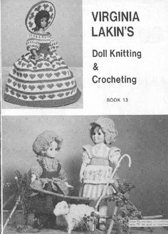 Virginia Lakin's Doll Knitting & Crocheting Book 13 - http://crissyandbeth.com/sew/72Lakin.pdf