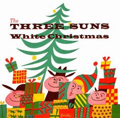 The Three Suns-White Christmas - Bild Baum Christmas Albums, Christmas Music, Retro Christmas, White Christmas, Christmas Holidays, Happy Holidays, Christmas Vinyl, Xmas, Christmas Scenes