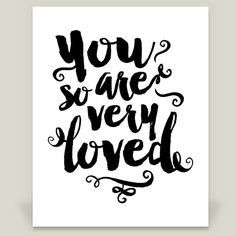 You Are So Very Loved Art Print by noondaydesign on BoomBoomPrints