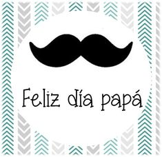 MIS MANUALIDADES CON GOMA EVA Y OTRAS COSITAS: LÁMINAS Y TARJETAS PARA EL DÍA DEL PADRE Fathers Day Photo, Happy Fathers Day, Frases Png, Baby Shower Labels, Mexican Birthday, Birthday Pins, Dear Dad, Father's Day Diy, Boss Baby