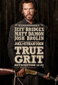 True Grit (2010); directed by the Coen Brothers; starring Jeff Bridges, Matt Damon, and Hailee Steinfeld