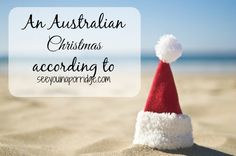 See You In A Porridge: I'll be home for Christmas... An Australian Christmas.