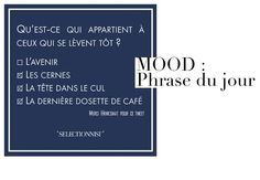 #MOOD : #Phrasedujour #Morning #Quote - via @selectionnist