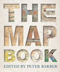 55 best cartography map books images on pinterest cartography peter barber the map book much better than an atlas is this exploration of the history and process of map making fandeluxe Image collections