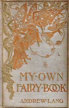 My Own Fairy Book by Andrew Lang. Published in 1895