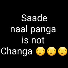 Saade naal pnga is not changa 😏 Funny Quotes In Hindi, Desi Quotes, Funny Attitude Quotes, Cute Funny Quotes, Some Funny Jokes, Badass Quotes, Sarcastic Quotes, True Quotes, Funny Dp